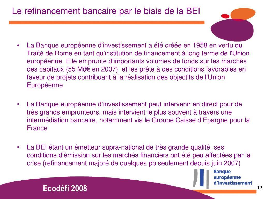 Le refinancement bancaire par le biais de la BEI