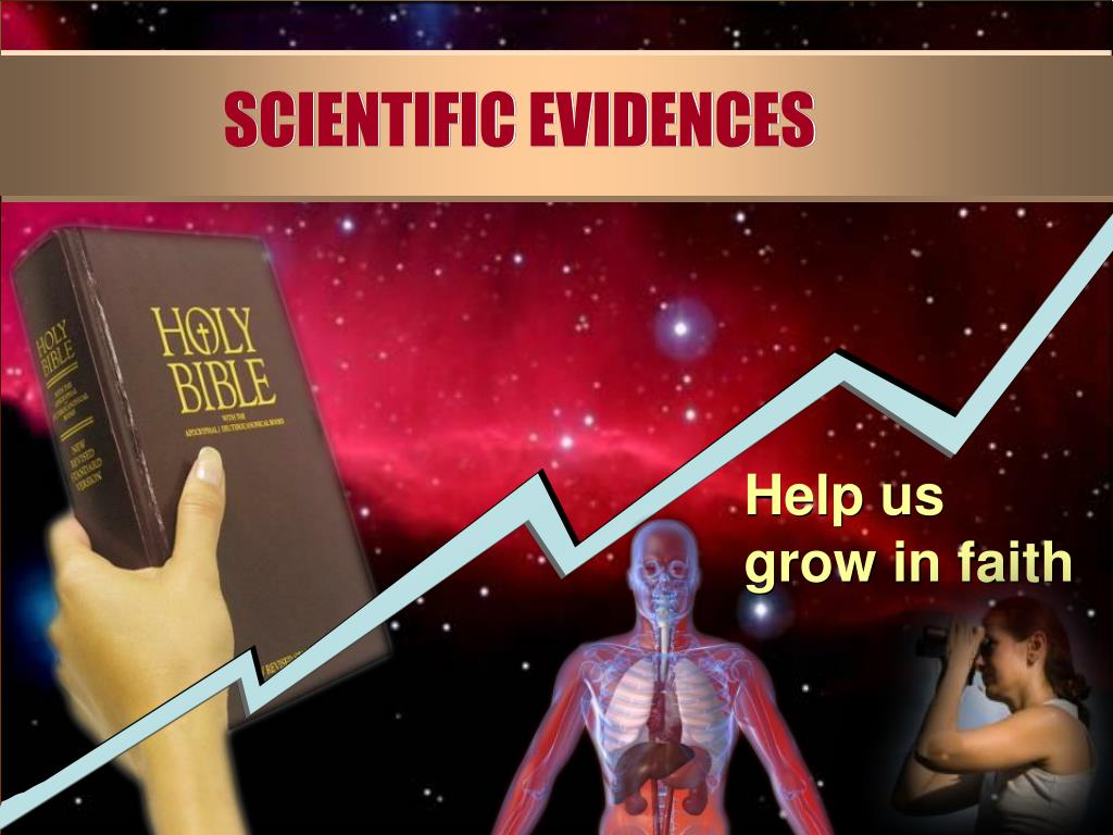 SCIENTIFIC EVIDENCES