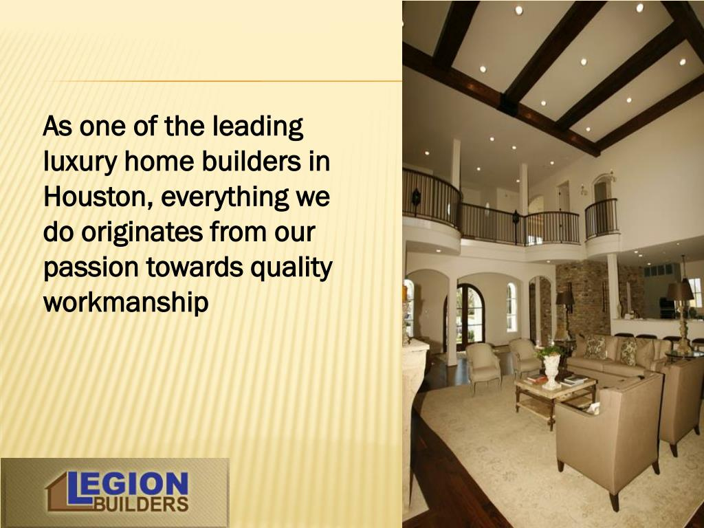 As one of the leading luxury home builders in Houston, everything we do originates from our passion towards quality workmanship