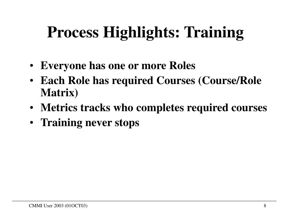 Process Highlights: Training