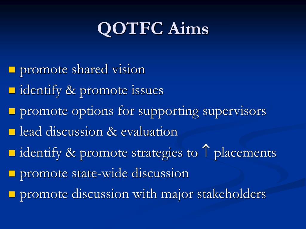 QOTFC Aims