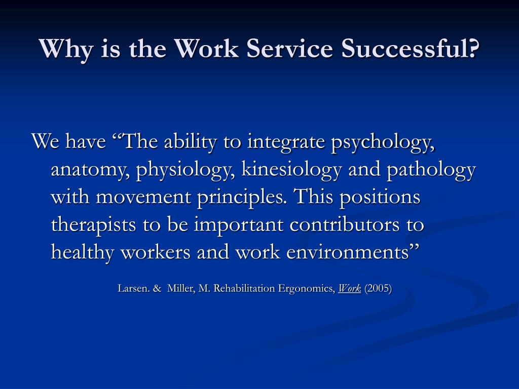 Why is the Work Service Successful?