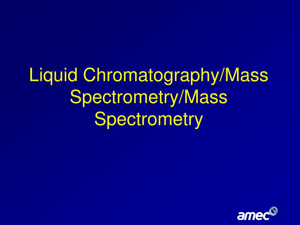 Liquid Chromatography/Mass