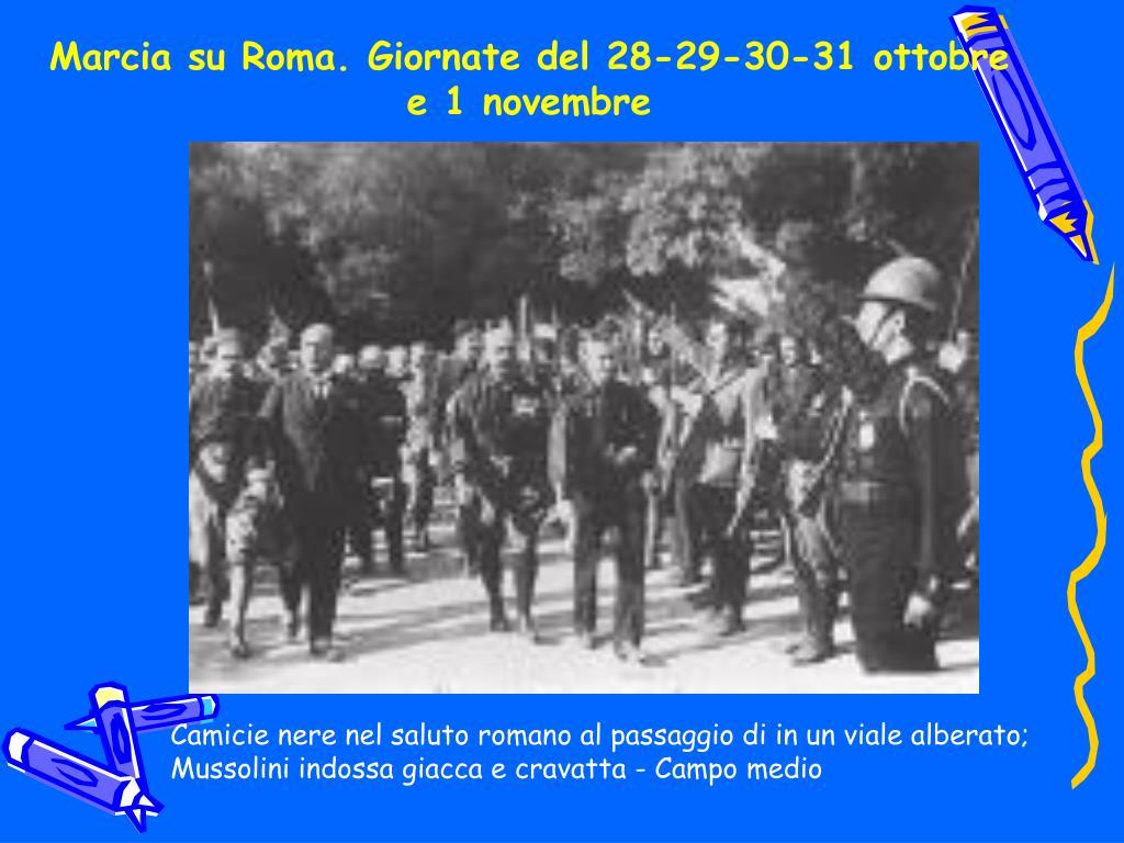 Marcia su Roma. Giornate del 28-29-30-31 ottobre e 1 novembre
