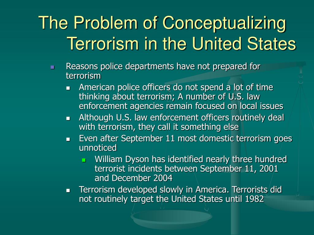the issue of terrorism in the united states Living in the united states increasingly inclined to engage in terrorist attacks   has evolved from a peripheral issue to a major theme in contemporary debates.