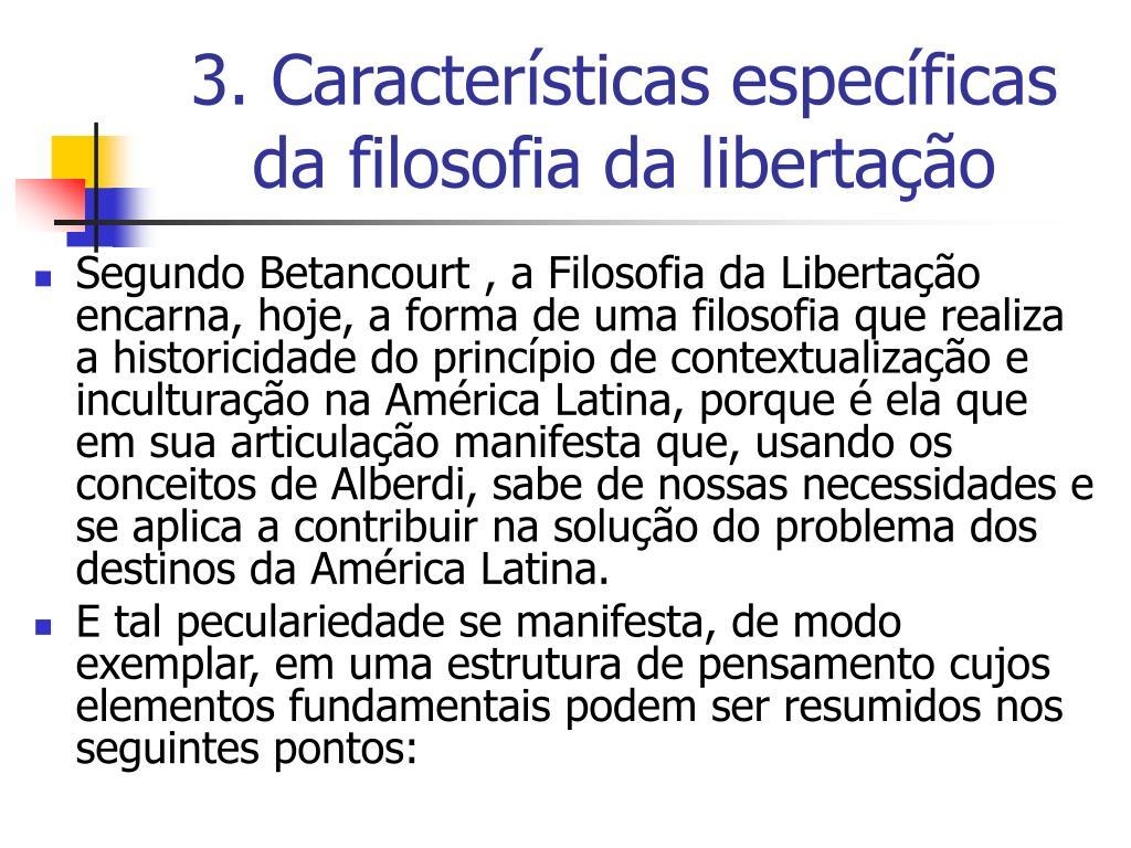 3. Características específicas da filosofia da libertação