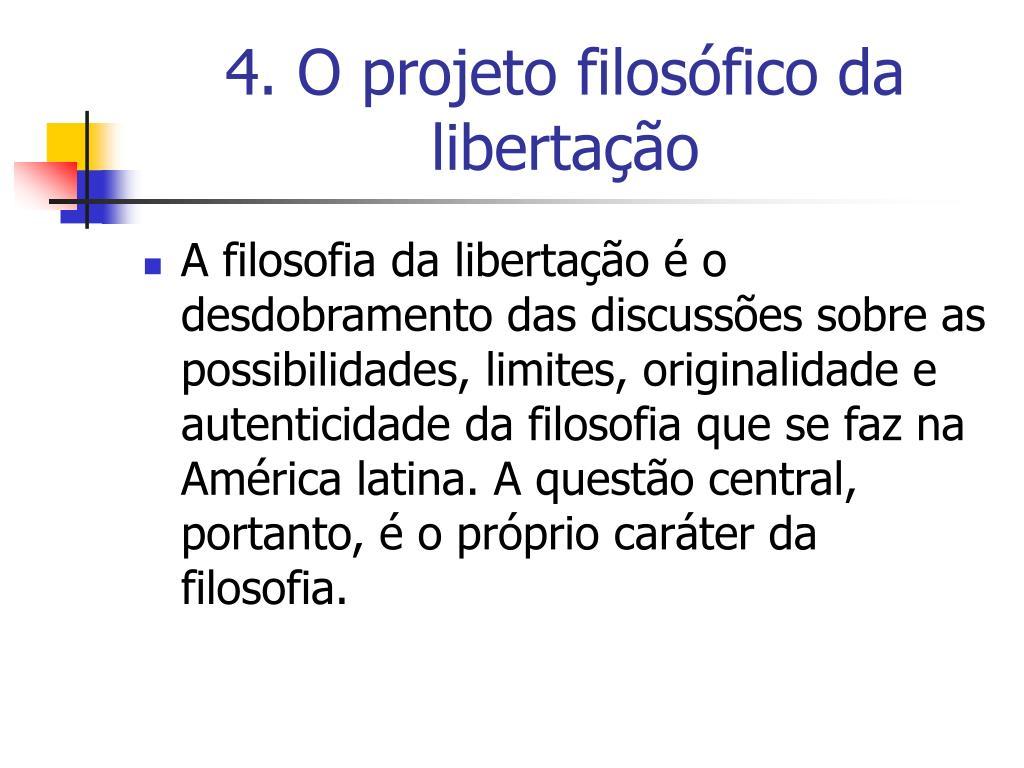 4. O projeto filosófico da libertação