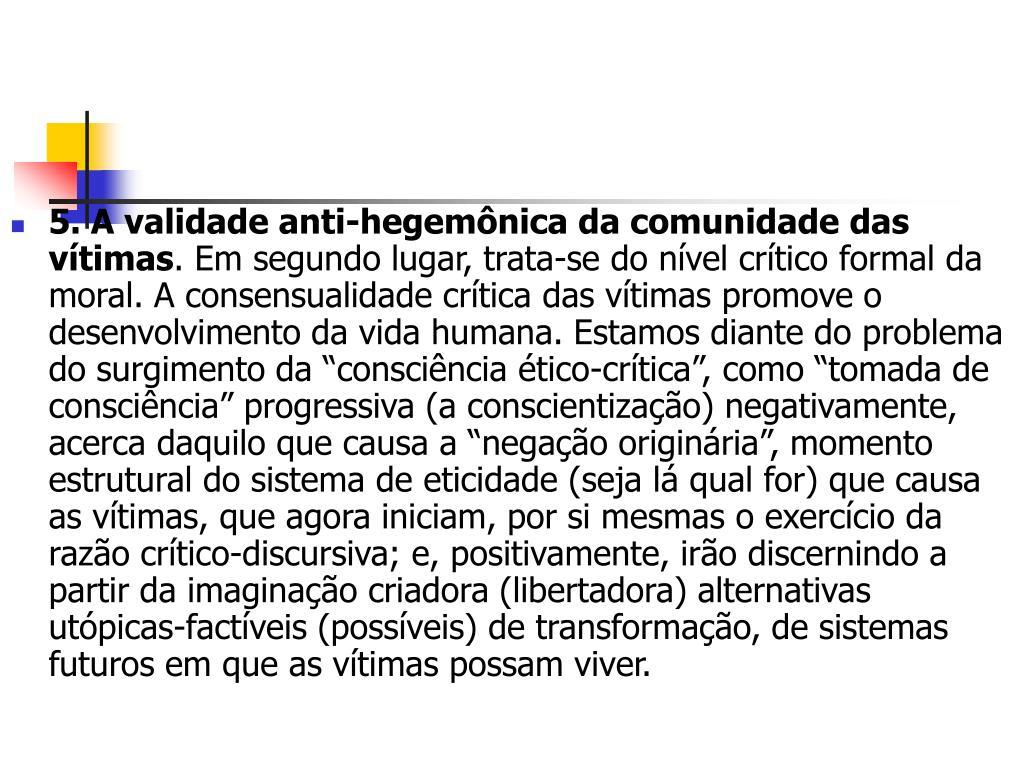 5. A validade anti-hegemônica da comunidade das vítimas