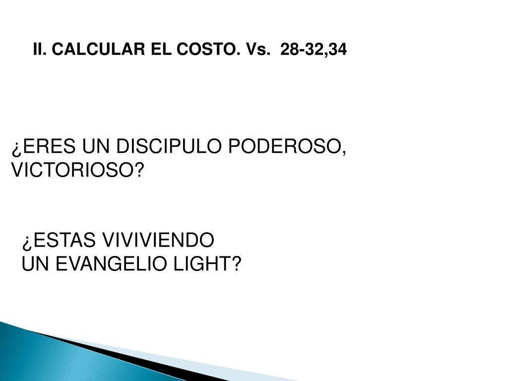 II. CALCULAR EL COSTO. Vs.  28-32,34