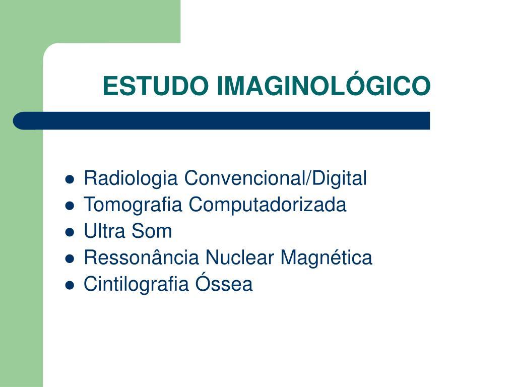 ESTUDO IMAGINOLÓGICO