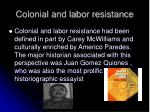 colonial and labor resistance