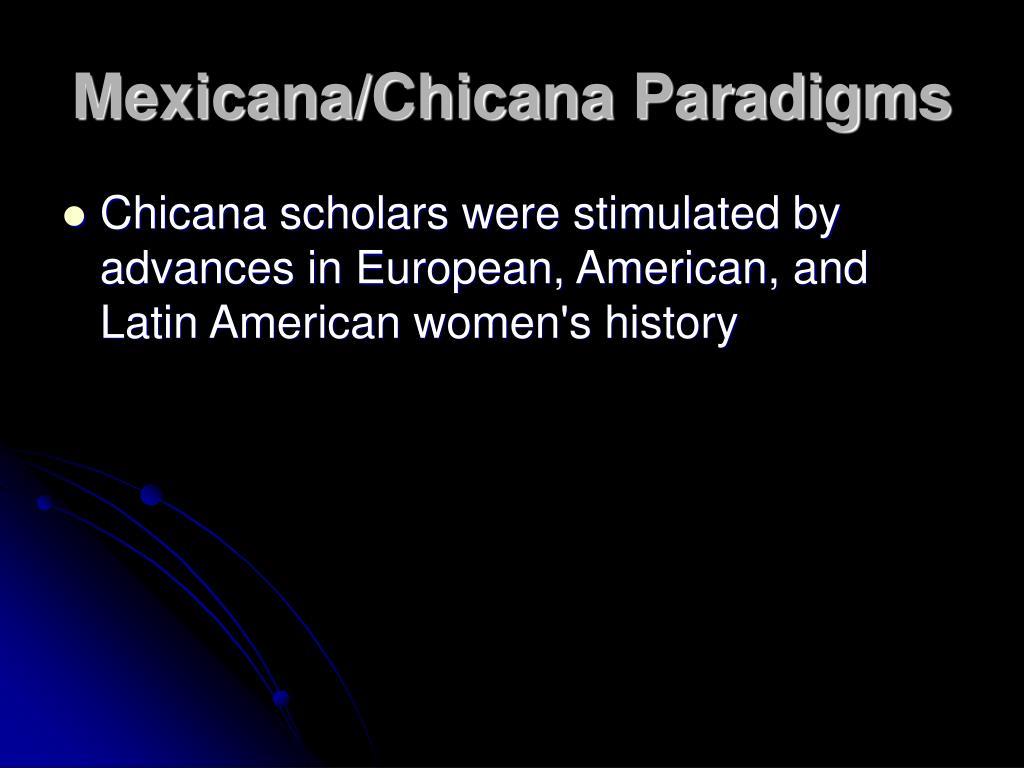 Mexicana/Chicana Paradigms