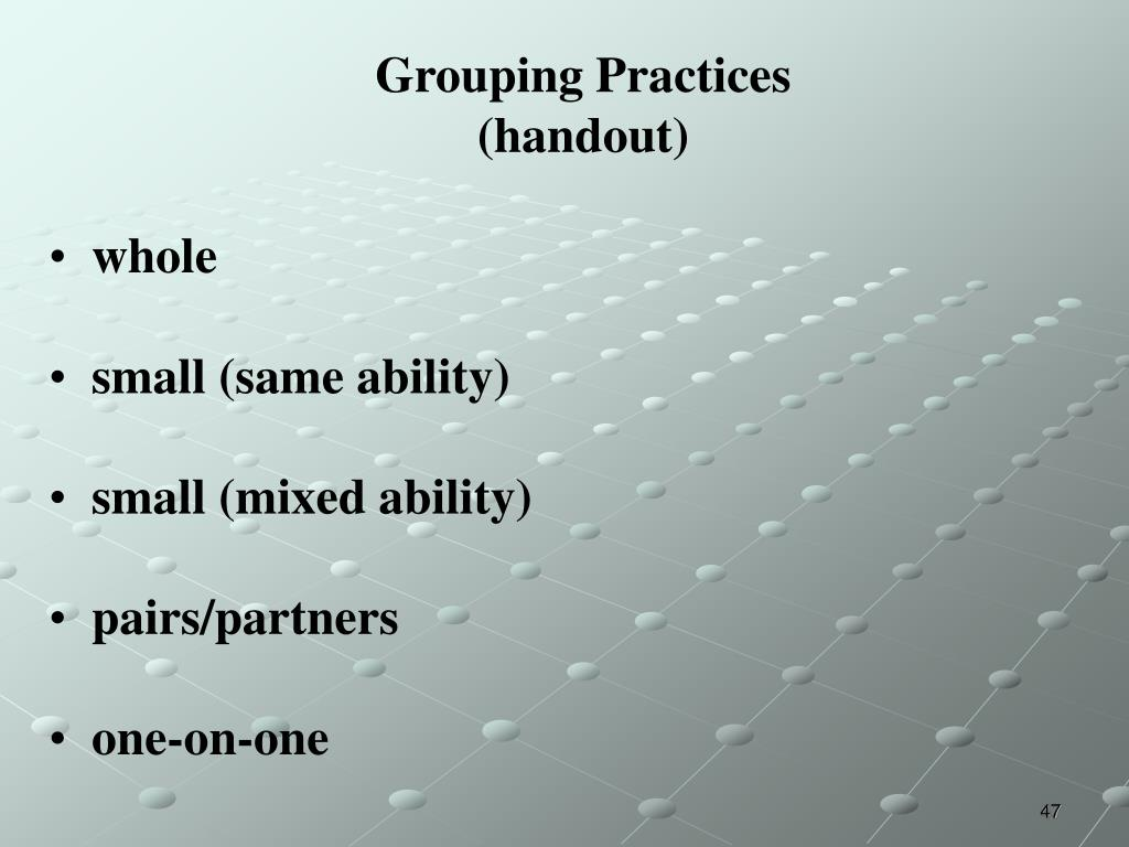 Grouping Practices