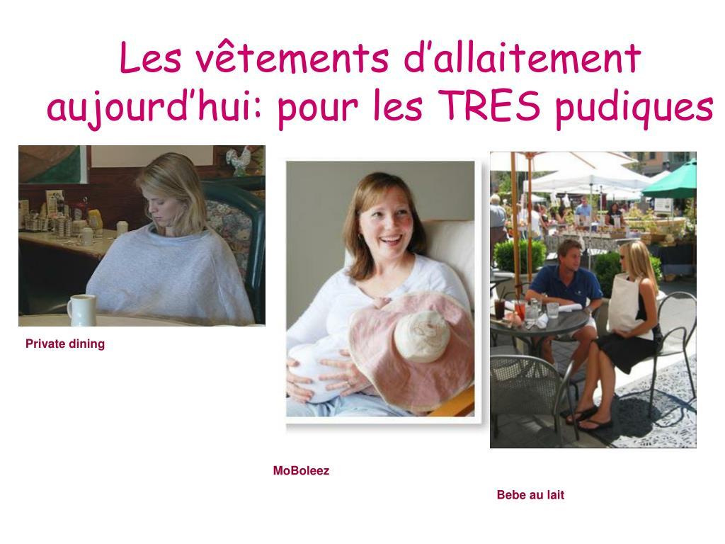 Les vêtements d'allaitement aujourd'hui: pour les TRES pudiques