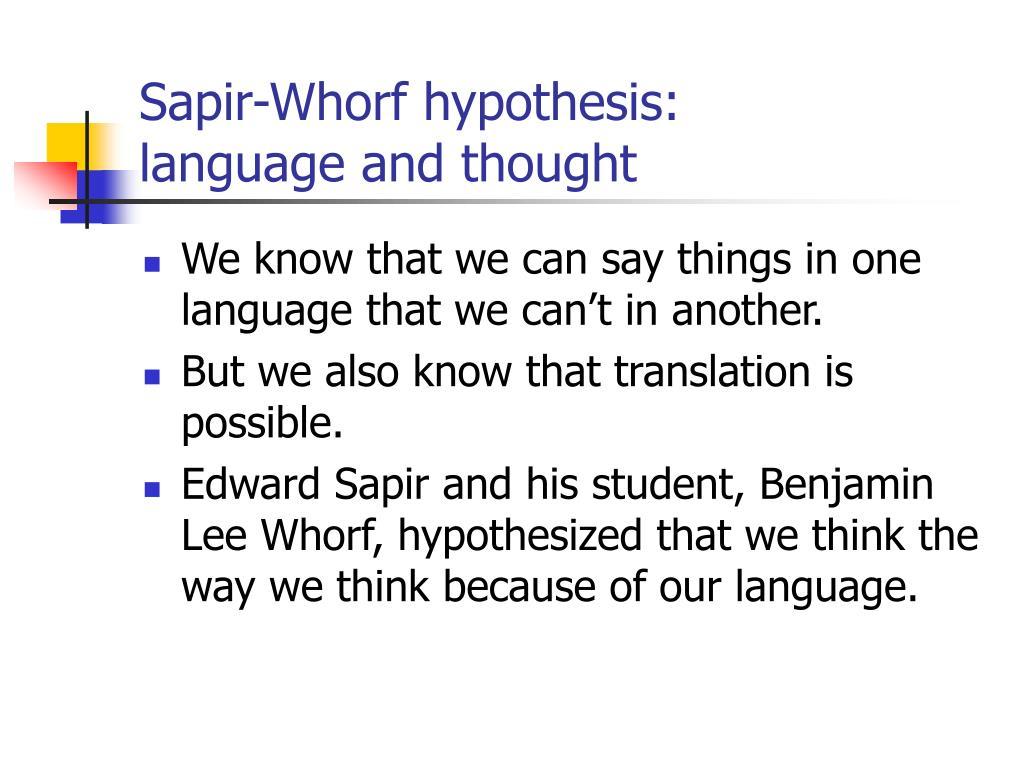 Sapir-Whorf hypothesis: