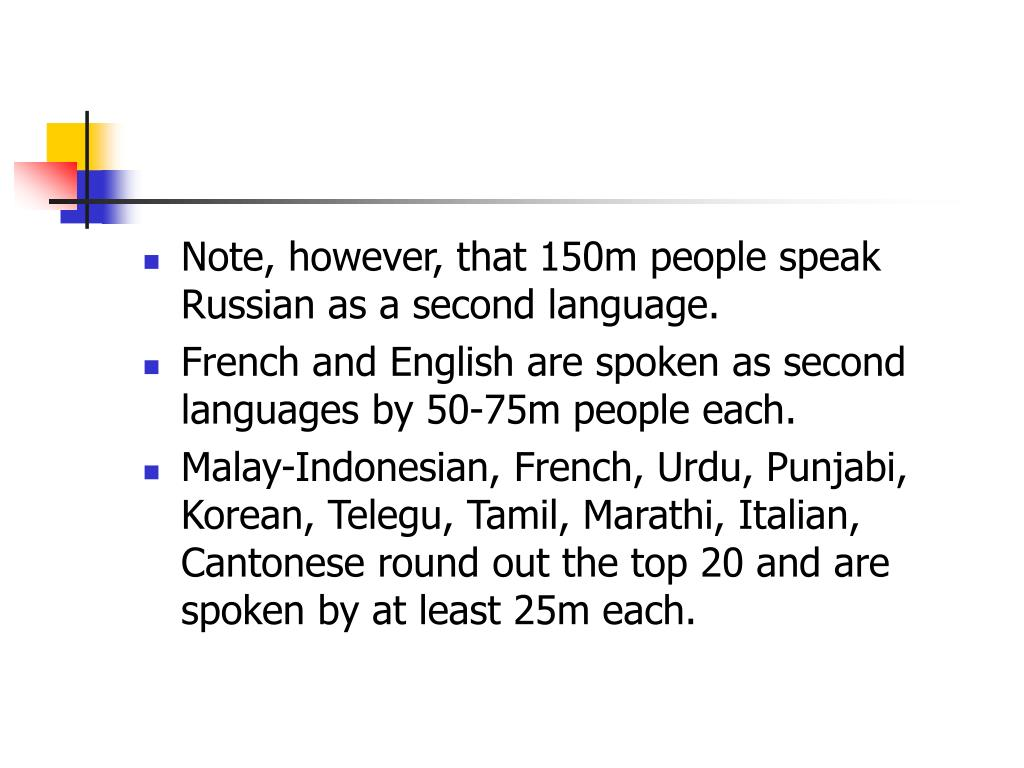 Note, however, that 150m people speak Russian as a second language.