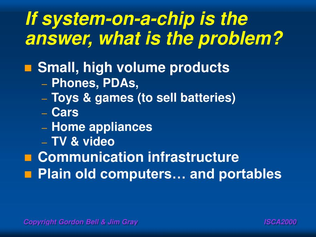 If system-on-a-chip is the answer, what is the problem?