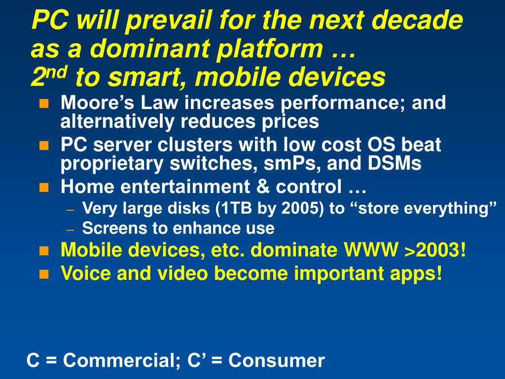 PC will prevail for the next decade as a dominant platform …