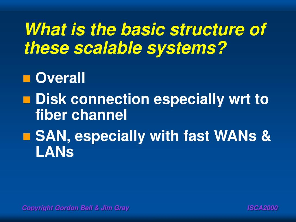 What is the basic structure of these scalable systems?
