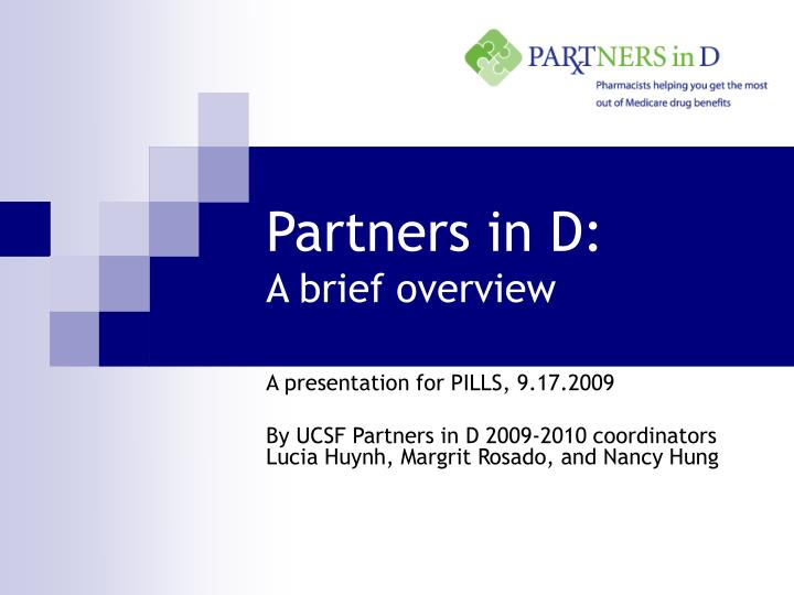 Partners in d a brief overview l.jpg
