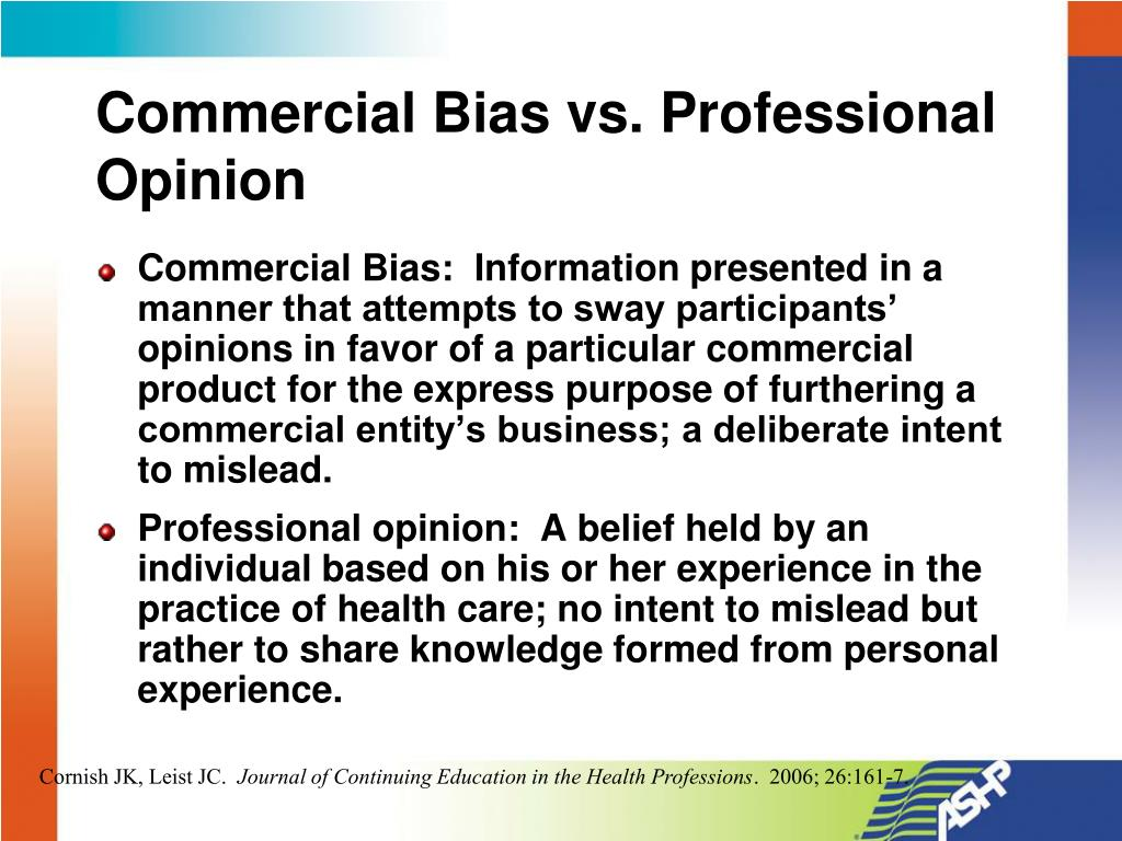 Commercial Bias vs. Professional Opinion