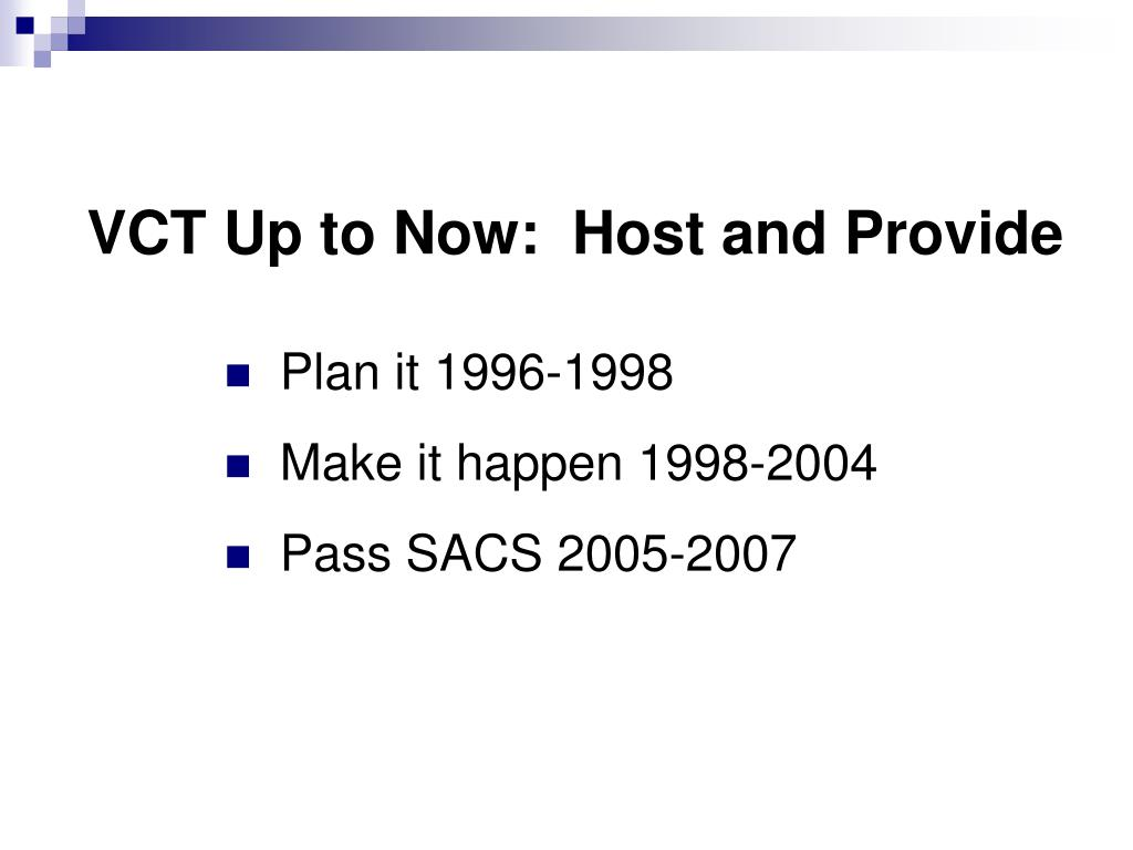 VCT Up to Now:  Host and Provide
