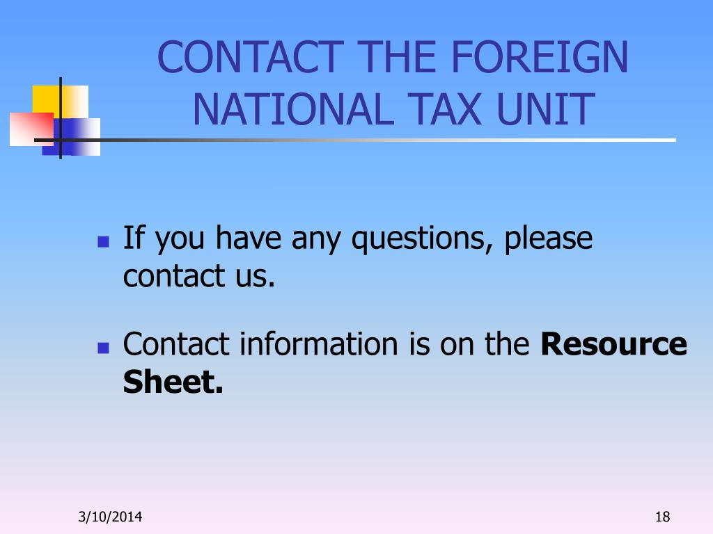 CONTACT THE FOREIGN NATIONAL TAX UNIT