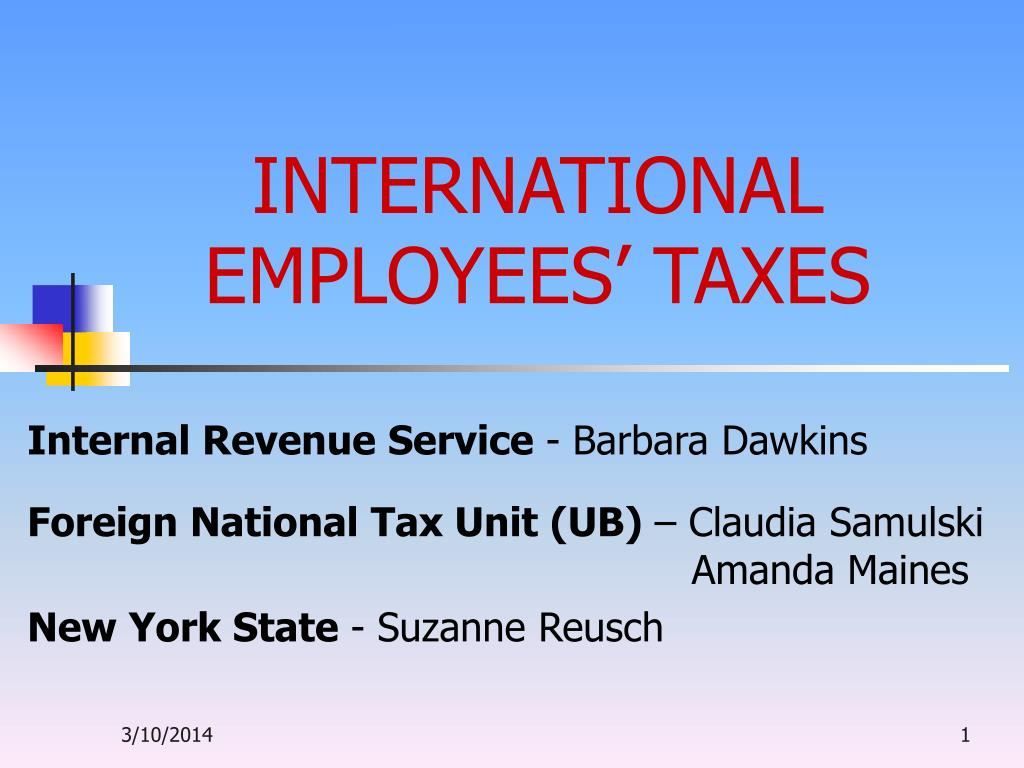 INTERNATIONAL EMPLOYEES' TAXES