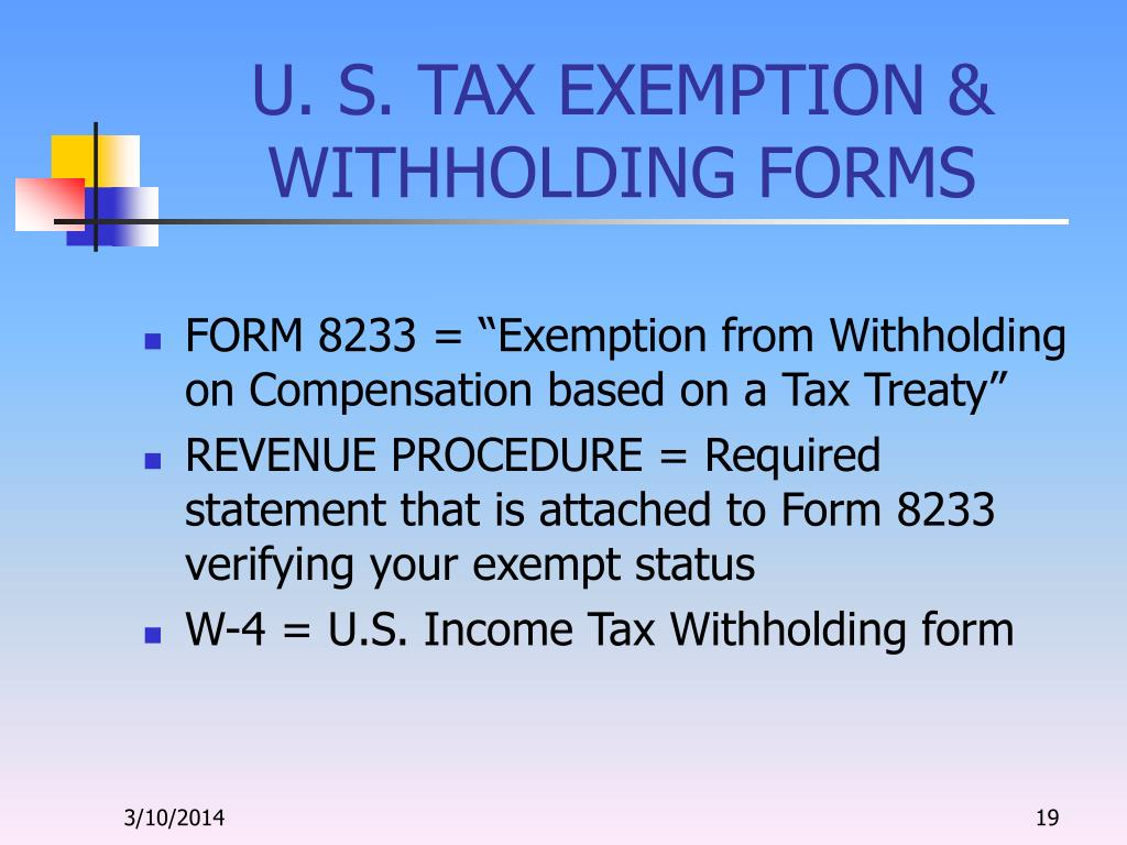 U. S. TAX EXEMPTION & WITHHOLDING FORMS