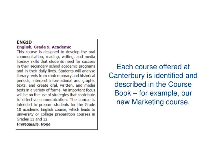 Each course offered at Canterbury is identified and described in the Course Book – for example, our new Marketing course.