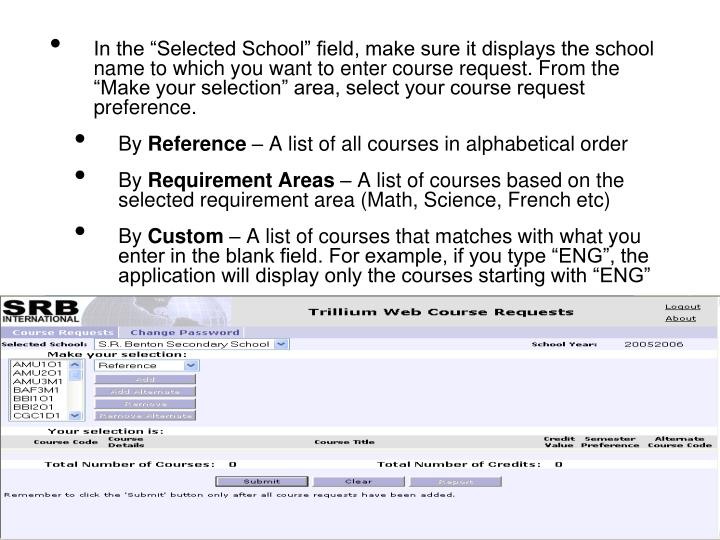 "In the ""Selected School"" field, make sure it displays the school name to which you want to enter course request. From the ""Make your selection"" area, select your course request preference."