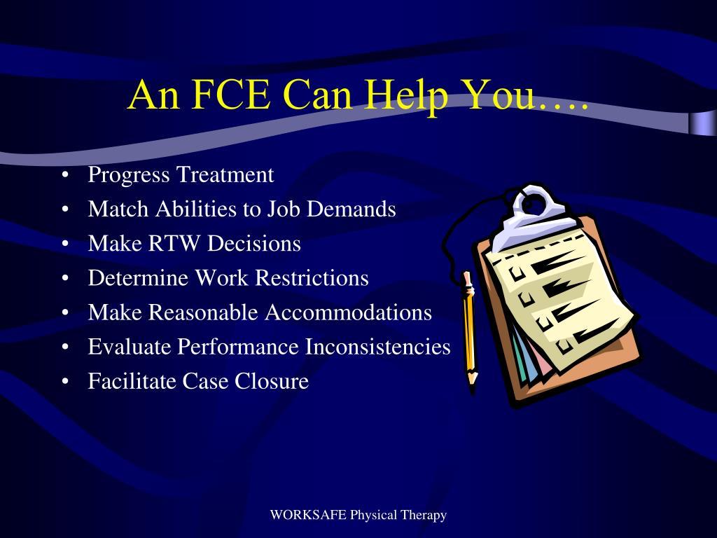 An FCE Can Help You….