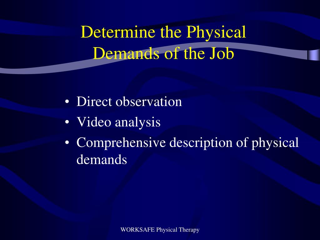 Determine the Physical Demands of the Job