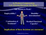in workers compensation life altering decisions are made