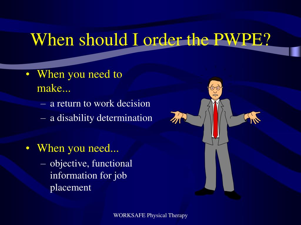 When should I order the PWPE?