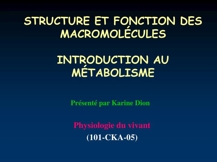 Structure et fonction des macromol cules introduction au m tabolisme l.jpg