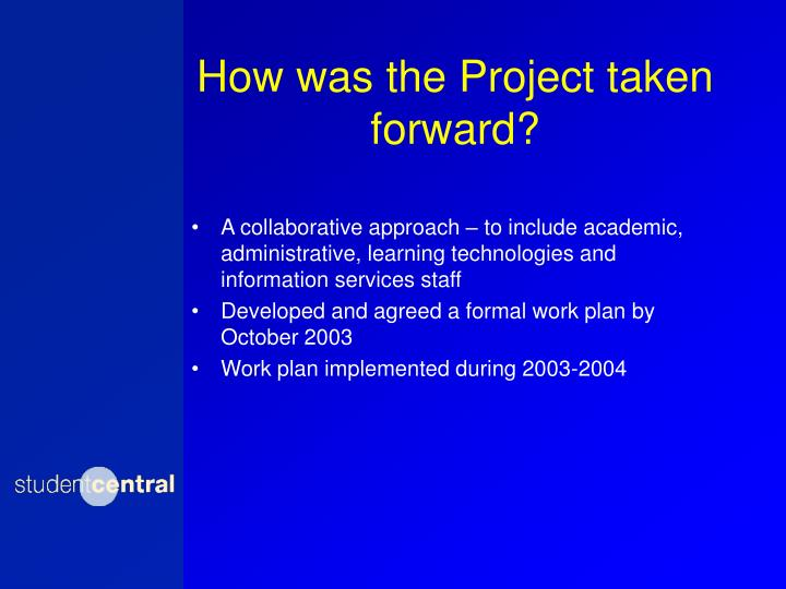 How was the Project taken forward?