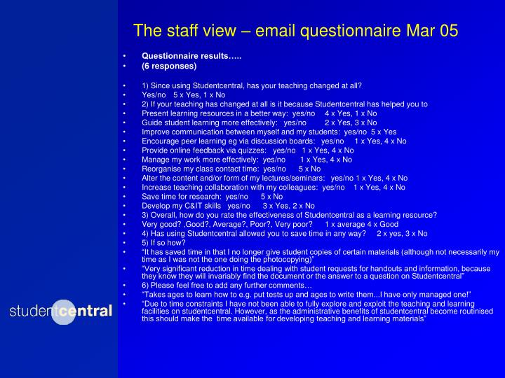 The staff view – email questionnaire Mar 05
