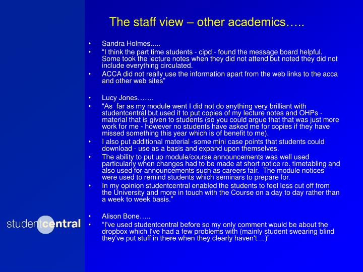 The staff view – other academics…..
