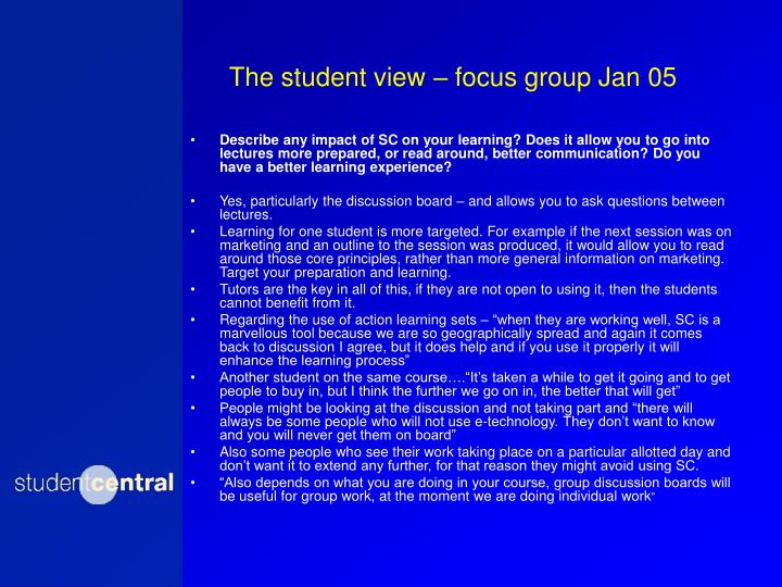 The student view – focus group Jan 05