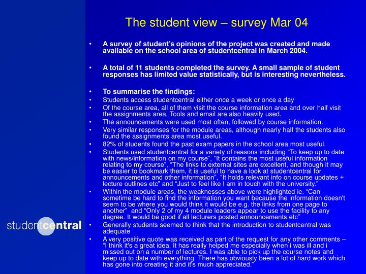 The student view – survey Mar 04