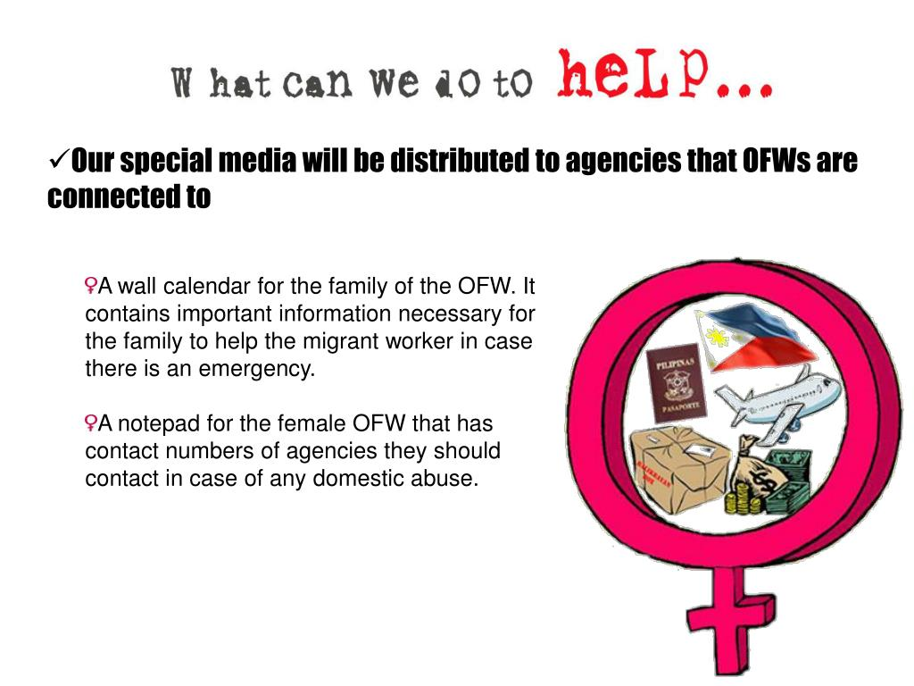 Our special media will be distributed to agencies that OFWs are connected to