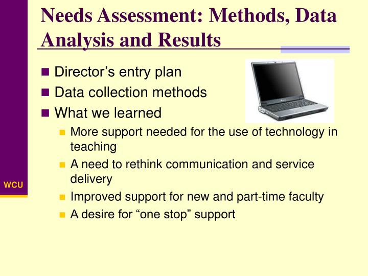 Needs Assessment: Methods, Data Analysis and Results