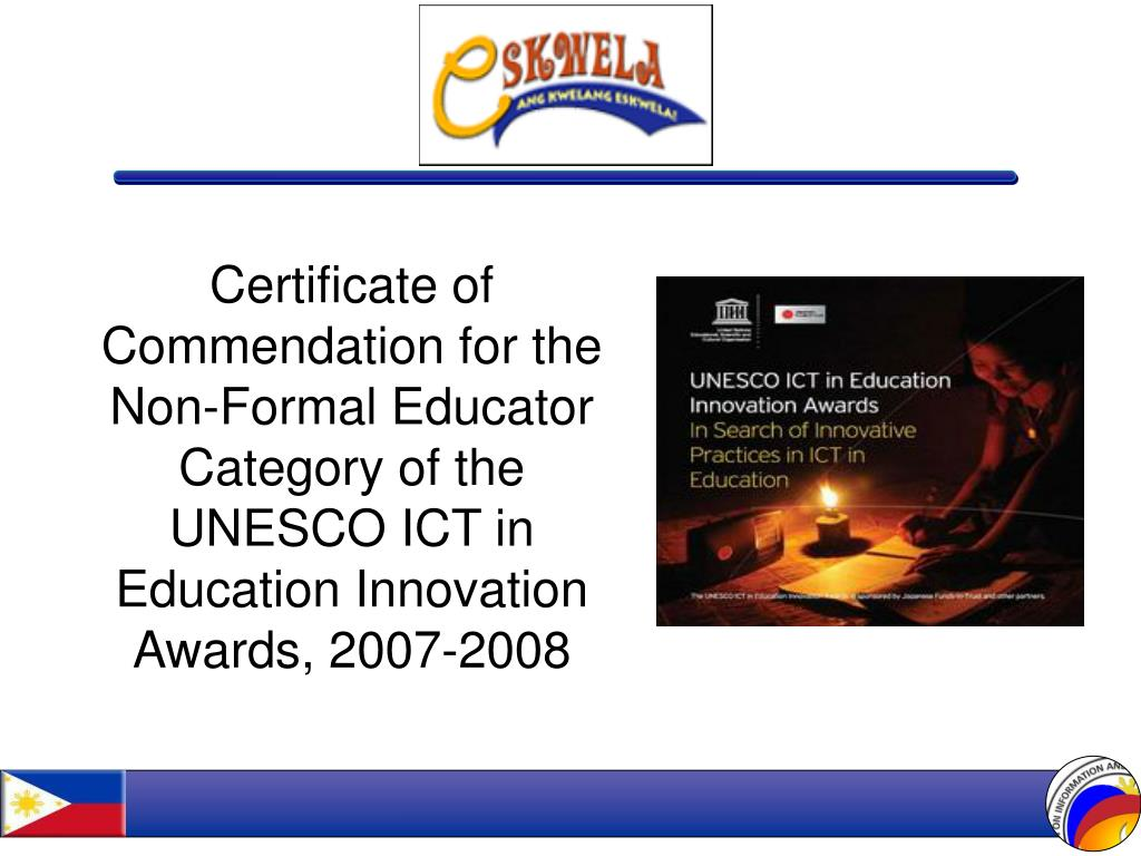 Certificate of Commendation for the Non-Formal Educator Category of the UNESCO ICT in Education Innovation Awards, 2007-2008