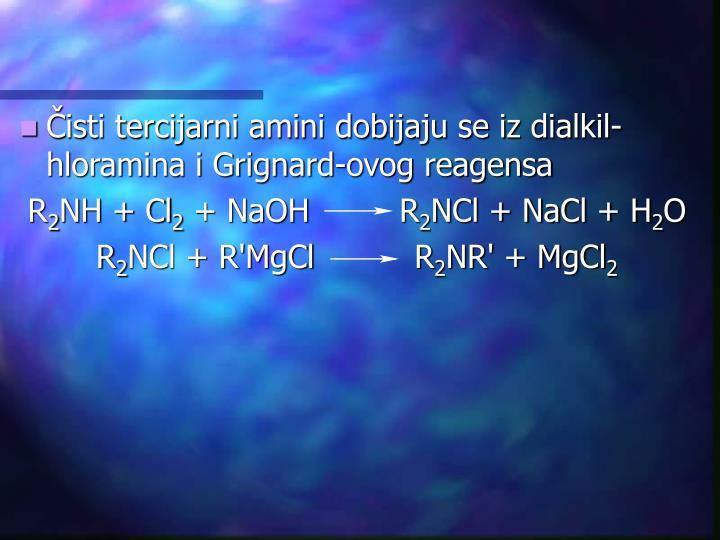 Čisti tercijarni amini dobijaju se iz dialkil-hloramina i Grignard-ovog reagensa