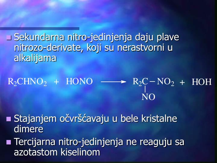 Sekundarna nitro-jedinjenja daju plave nitrozo-derivate, koji su nerastvorni u alkalijama
