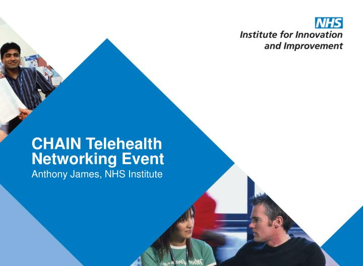 Chain telehealth networking event anthony james nhs institute