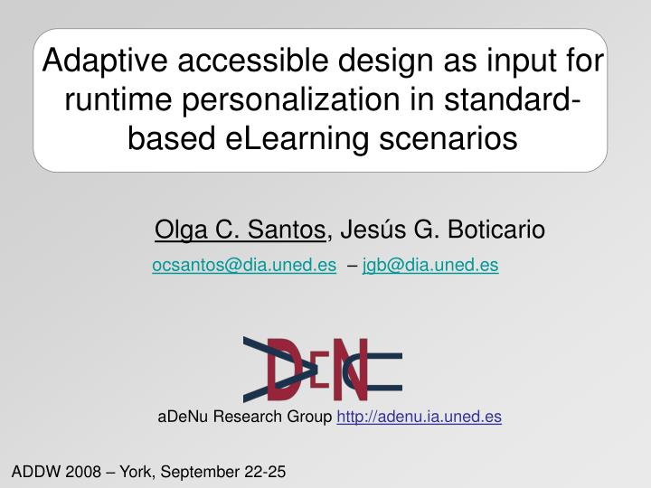 Adaptive accessible design as input for runtime personalization in standard-based eLearning scenario...