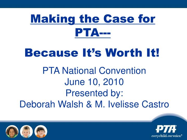 Making the Case for PTA---