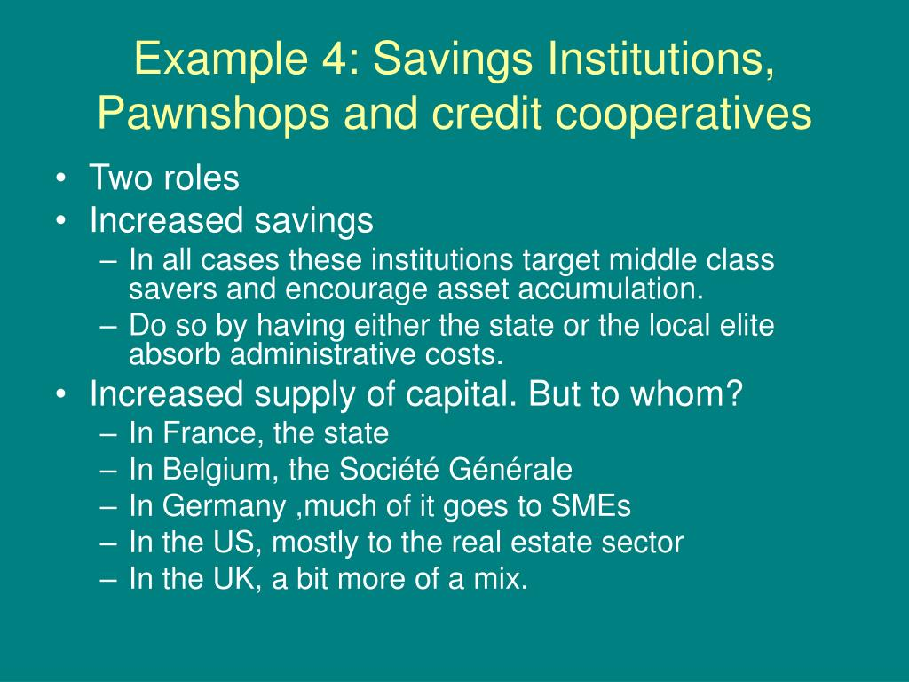 Example 4: Savings Institutions, Pawnshops and credit cooperatives